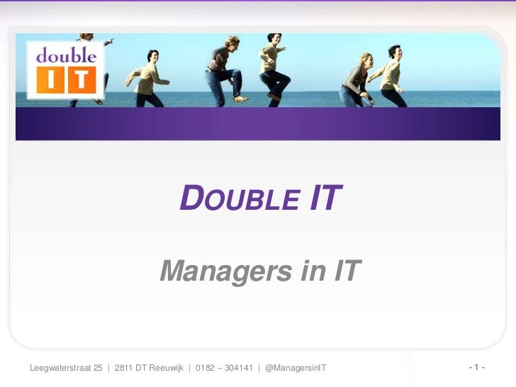 Double IT<br />Managers in IT<br />- 1 -<br />