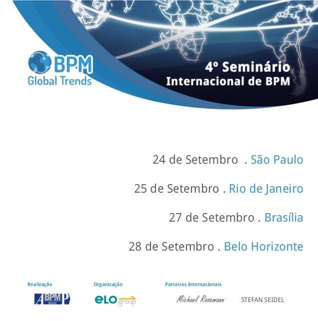 24 de Setembro . São Paulo 25 de Setembro . Rio de Janeiro 27 de Setembro . Brasília 28 de Setembro . Belo Horizonte Reali...