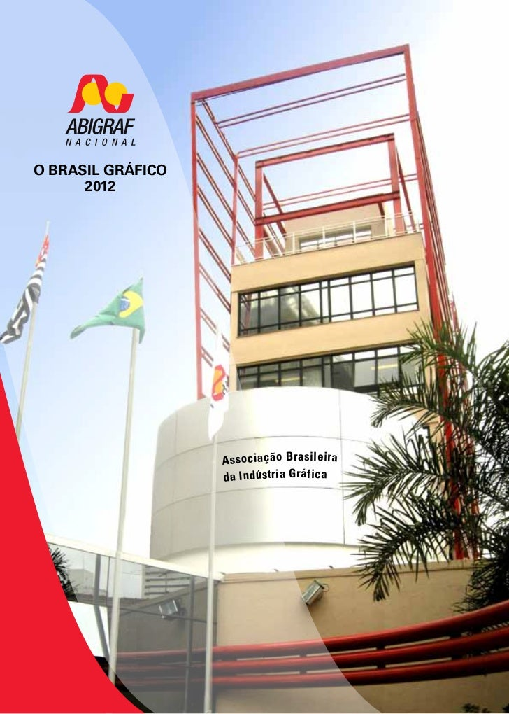 O BRASIL GRÁFICO      2012                   Associação Brasileira                   da Indústria Gráfica