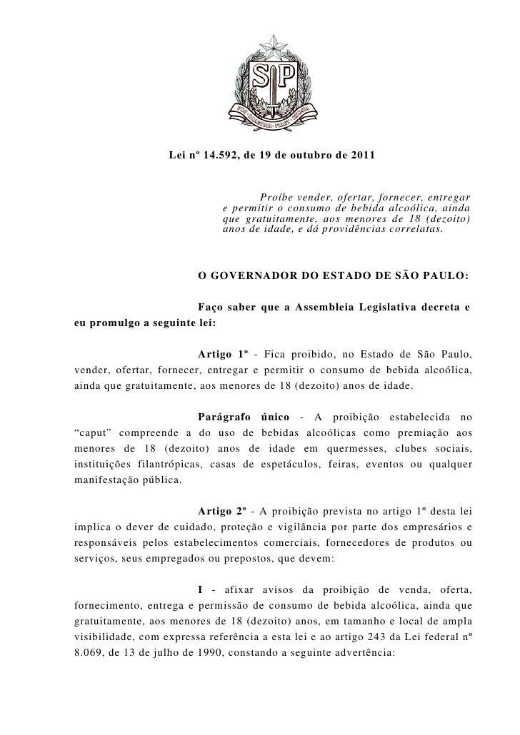Lei nº 14.592, de 19 de outubro de 2011                                     Proíbe vender, ofertar, fornecer, entregar    ...