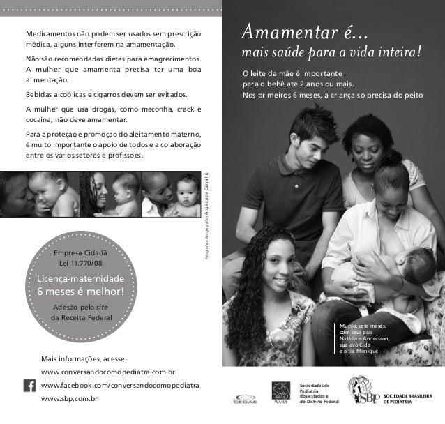 Mais informações, acesse: www.conversandocomopediatra.com.br www.facebook.com/conversandocomopediatra www.sbp.com.br Medic...