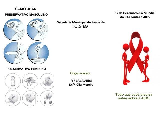 COMO USAR:  1º de Dezembro dia Mundial da luta contra a AIDS  PRESERVATIVO MASCULINO  Secretaria Municipal de Saúde de Ica...