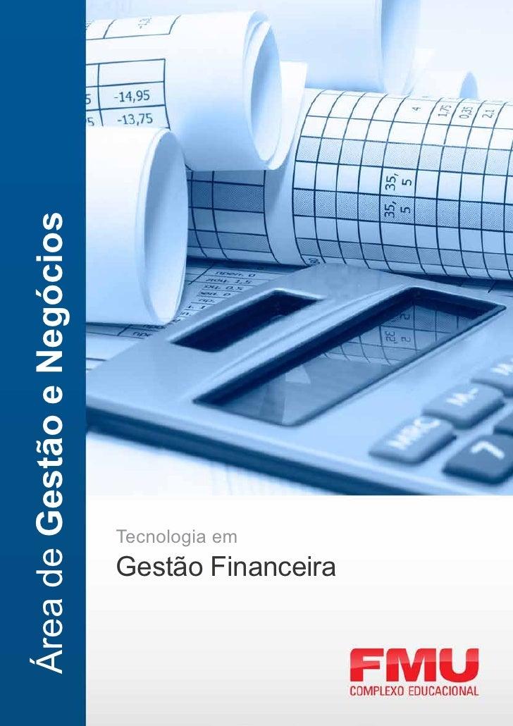 Área de Gestão e Negócios                            Tecnologia em                            Gestão Financeira