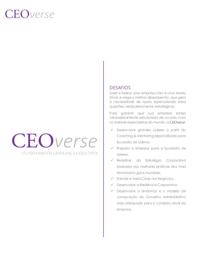 DESAFIOS Gerir e liderar uma empresa não é uma tarefa trivial, e exige o melhor desempenho, que gera a necessidade de apoi...