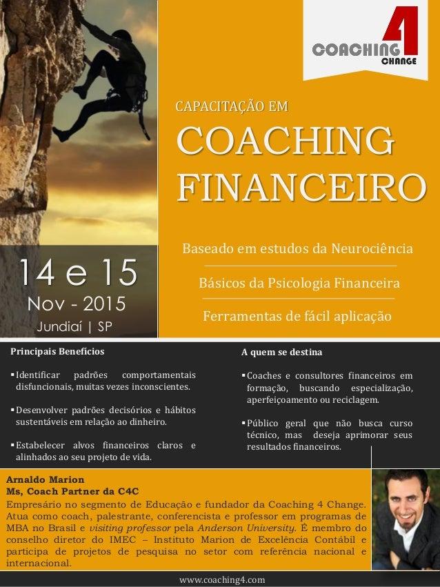 COACHING FINANCEIRO CAPACITAÇÃO EM Baseado em estudos da Neurociência Básicos da Psicologia Financeira Ferramentas de fáci...