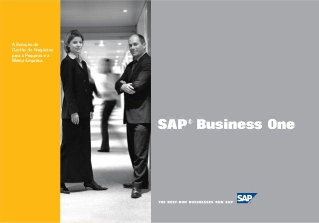 A Solução deGestão de Negóciospara a Pequena e aMédia Empresa                     SAP ® Business One