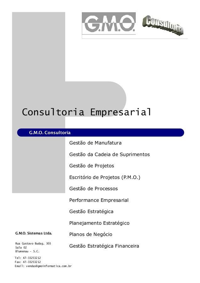 G.M.O. Consultoria Gestão de Manufatura Gestão da Cadeia de Suprimentos Gestão de Projetos Escritório de Projetos (P.M.O.)...