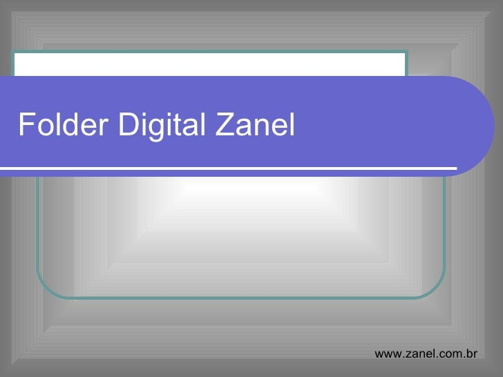 Folder Digital Zanel                       www.zanel.com.br