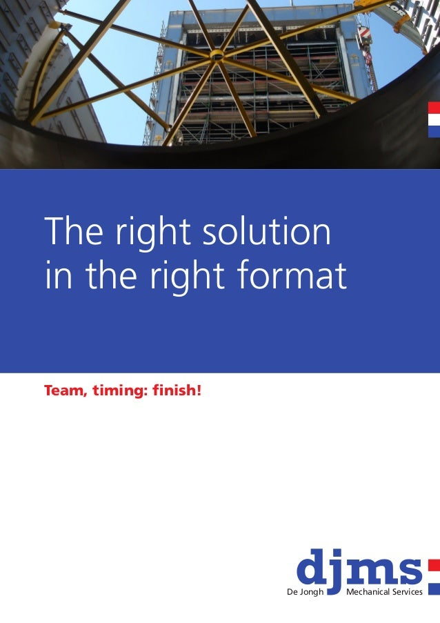 De Jongh   Mechanical ServicesThe right solutionin the right formatTeam, timing: finish!                        De Jongh  ...