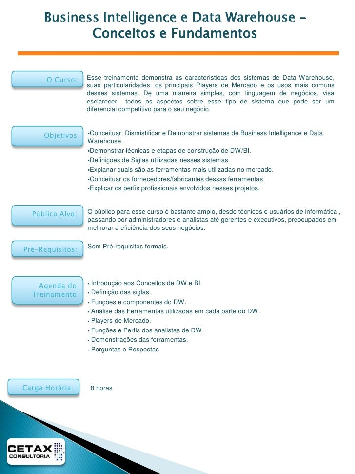 Business Intelligence e Data Warehouse –             Conceitos e Fundamentos         O Curso:    Esse treinamento demonstr...