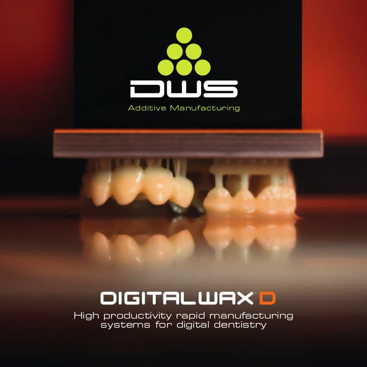 Additive ManufacturingHigh productivity rapid manufacturing    systems for digital dentistry