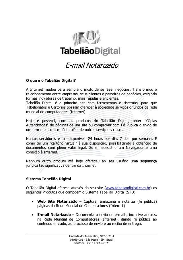 E-mail NotarizadoO que é o Tabelião Digital?A Internet mudou para sempre o modo de se fazer negócios. Transformou orelacio...