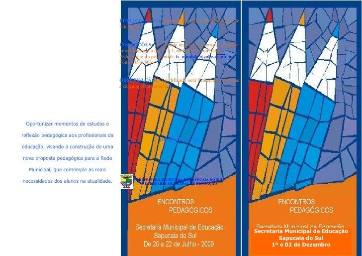 PÚBLICO ALVO: Profissionais da rede Municipal de                                            Educação                      ...