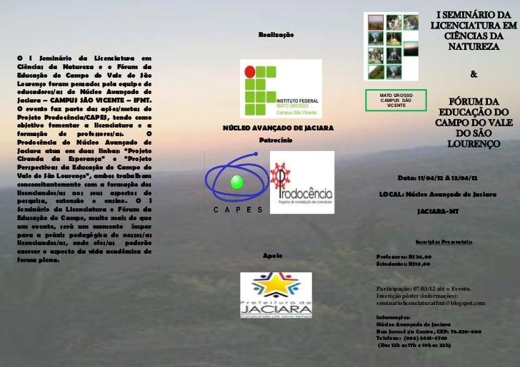 REALIZAÇÃO:                                               Inscrições Presenciais:O I Seminário da Licenciatura em Ciências...