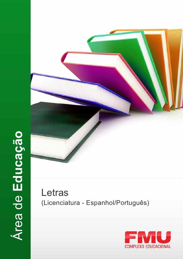 Área de Educação                   Letras                   (Licenciatura - Espanhol/Português)