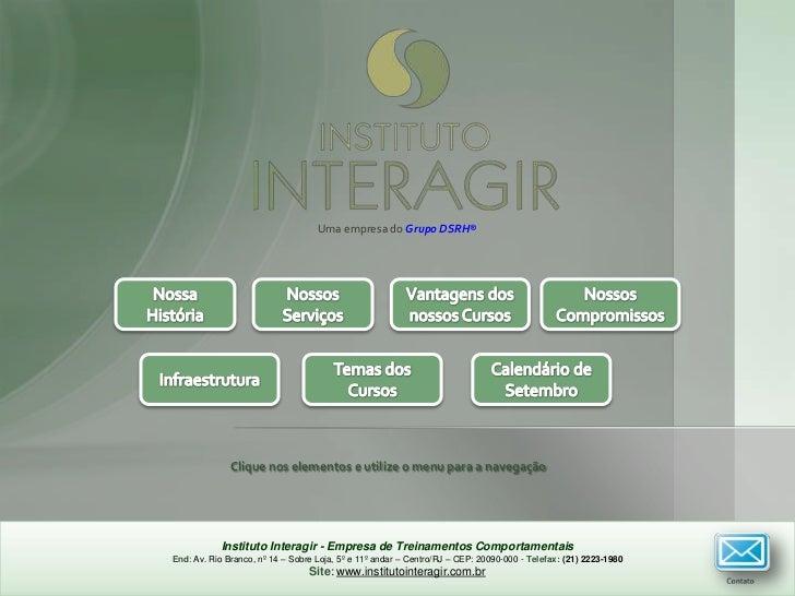Uma empresa do Grupo DSRH®              Clique nos elementos e utilize o menu para a navegação           Instituto Interag...