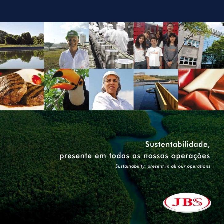 Sustentabilidade,presente em todas as nossas operações              Sustainability, present in all our operations
