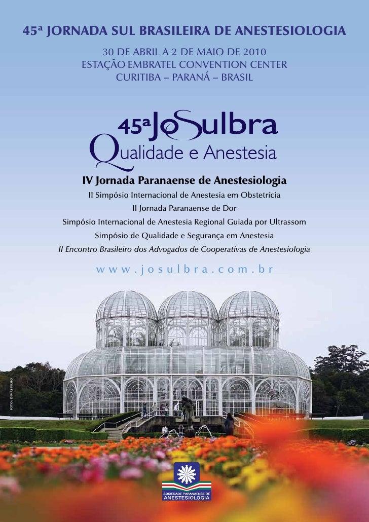 45ª JORNADA SUL BRASILEIRA DE ANESTESIOLOGIA                                   30 de Abril A 2 de MAiO de 2010            ...