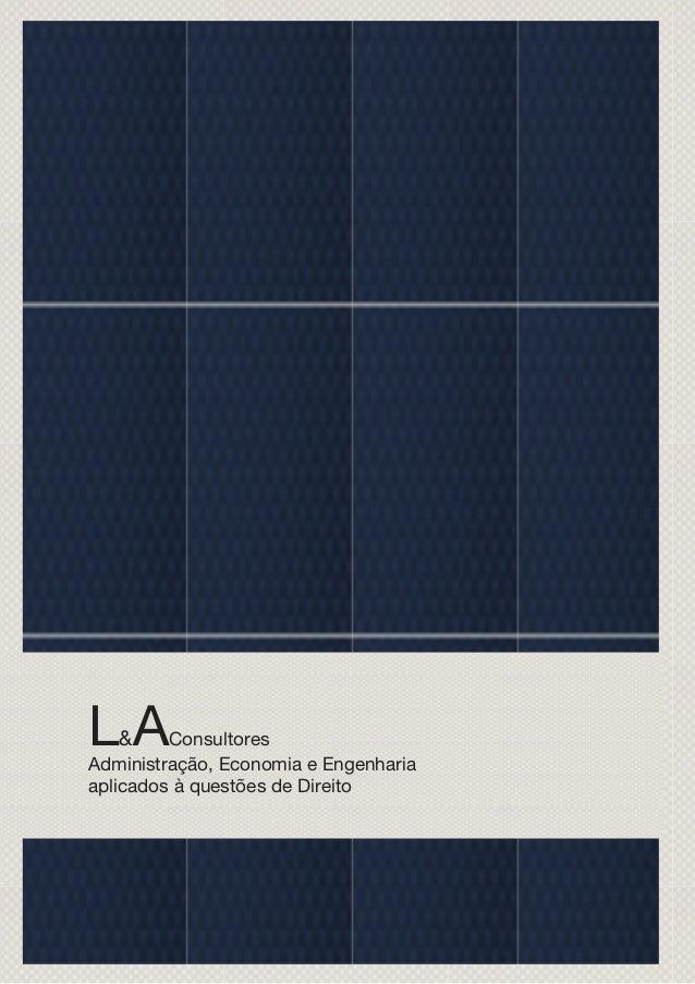 L&AConsultores Administração, Economia e Engenharia aplicados à questões de Direito