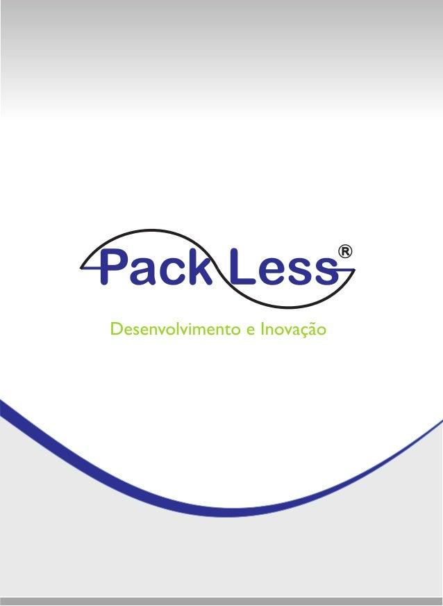 A Pack Less Desenvolvimento & Inovação Ltda. (PLDI) é resultado da visão macroestratégica voltada para o futuro, alicerçad...
