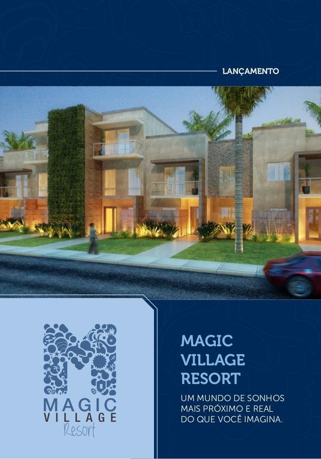 lançamento magic village resort Um mundo de sonhos mais próximo e real do que você imagina.