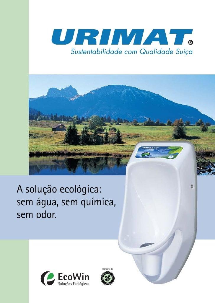 Sustentabilidade com Qualidade SuíçaA solução ecológica:sem água, sem química,sem odor.                    membro do