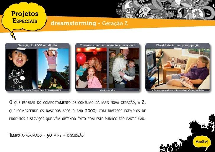 Projetos  EspEciais          dreamstorming - Consumidor Transitório     como rEtEr a atEnção dE um consumidor cada vEz mai...