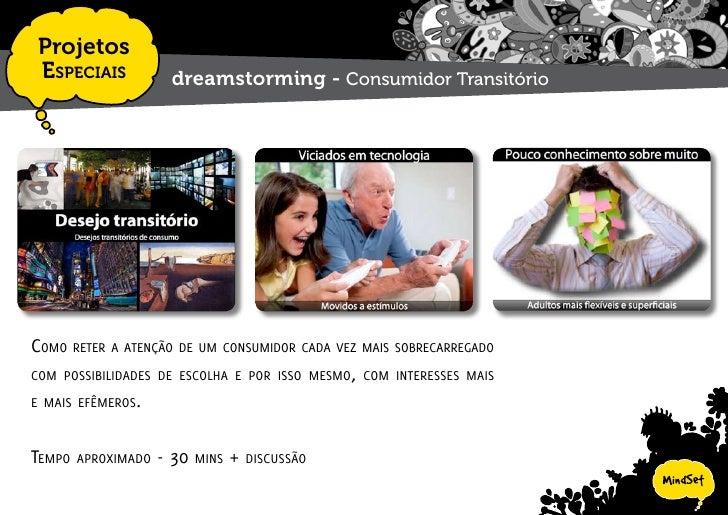 Projetos  EspEciais            dreamstorming - Os Tweens     nEsta aprEsEntação abordamos o público tWEEn, dE 8 a 12 anos,...