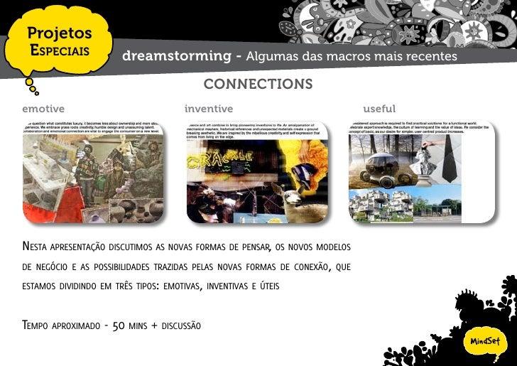 Projetos  EspEciais            dreamstorming - Universo Masculino     nEsta aprEsEntação discutimos os rumos das mudanças ...