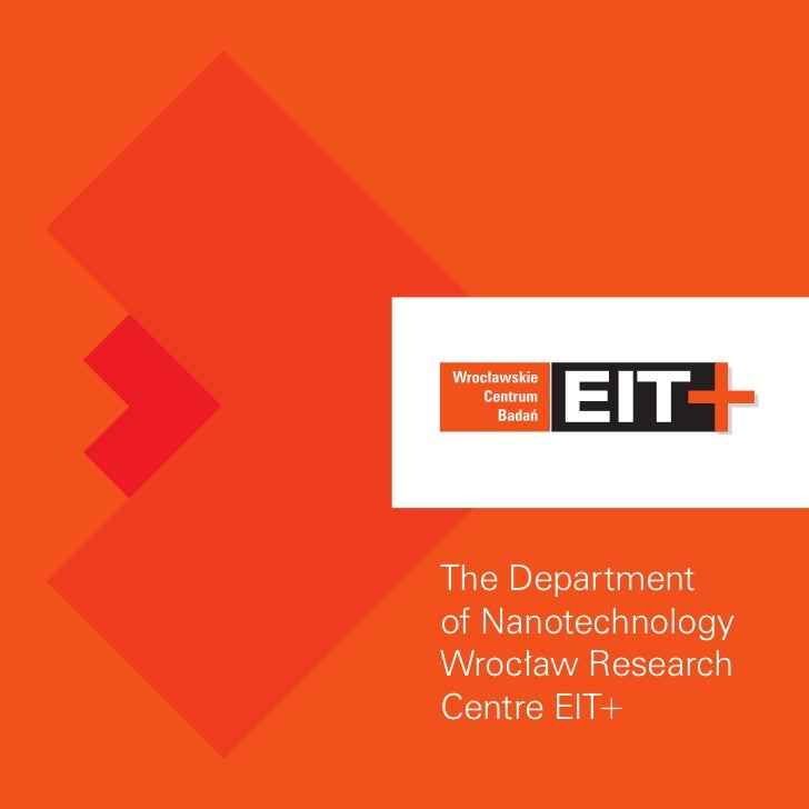 The Departmentof NanotechnologyWrocław ResearchCentre EIT+