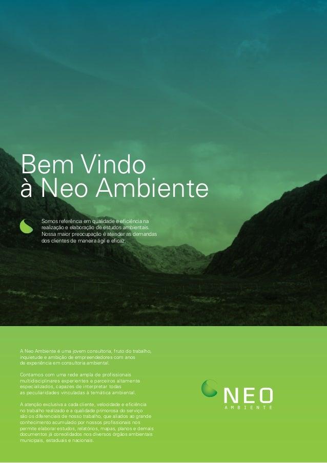 Bem Vindo à Neo Ambiente Somos referência em qualidade e eficiência na realização e elaboração de estudos ambientais. Noss...