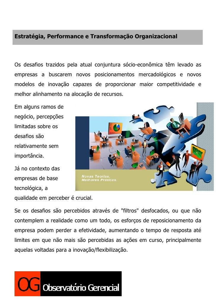 Estratégia, Performance e Transformação Organizacional    Os desafios trazidos pela atual conjuntura sócio-econômica têm l...