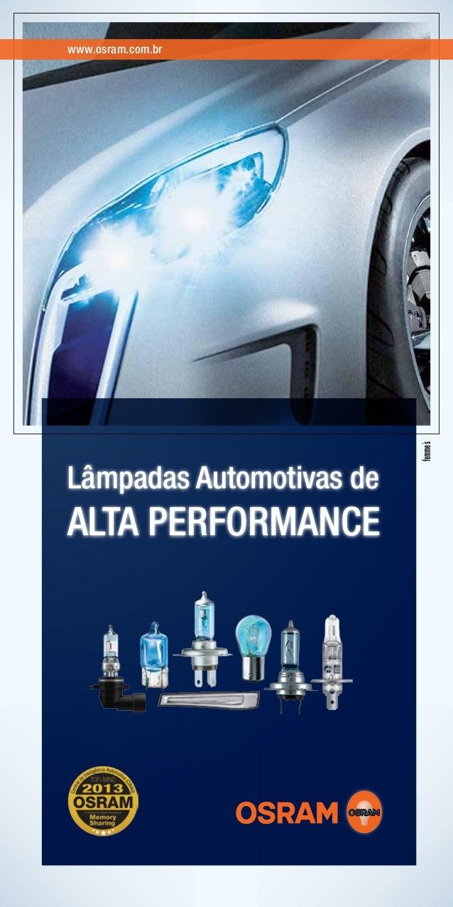 www.osram.com.br Lâmpadas Automotivas de ALTA PERFORMANCE