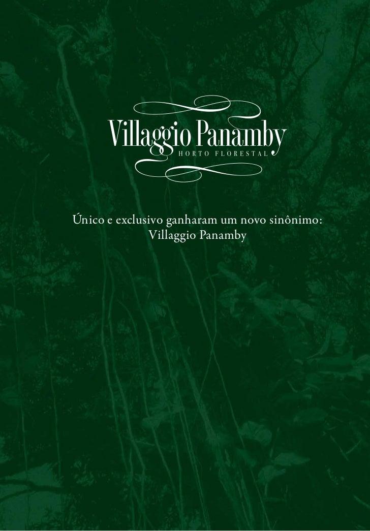 Único e exclusivo ganharam um novo sinônimo:              Villaggio Panamby