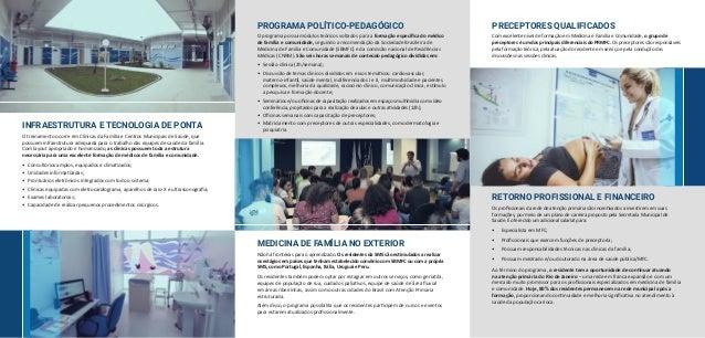 INFRAESTRUTURA E TECNOLOGIA DE PONTA O treinamento ocorre em Clínicas da Família e Centros Municipais de Saúde, que possue...