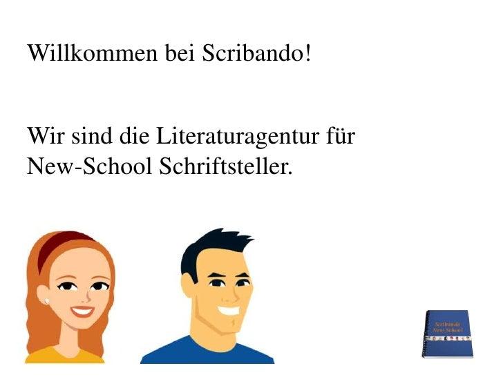 Willkommen bei Scribando!<br />Wir sind die Literaturagentur für New-School Schriftsteller.<br />