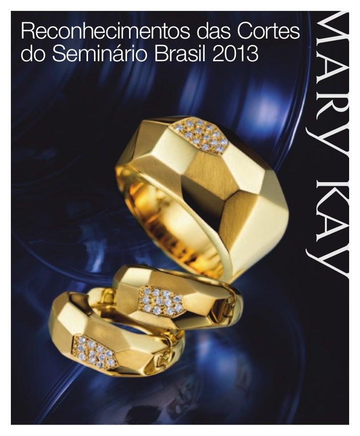 Reconhecimentos das Cortesdo Seminário Brasil 2013