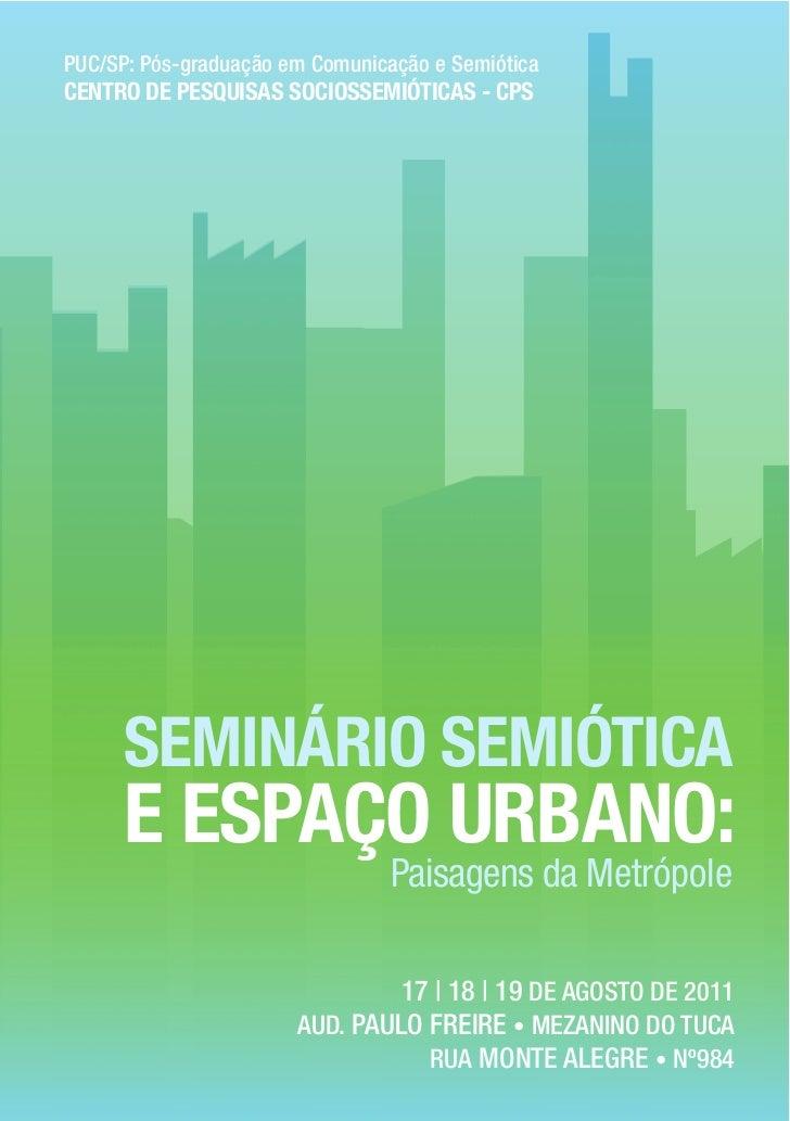 PUC/SP: Pós-graduação em Comunicação e SemióticaCENTRO DE PESQUISAS SOCIOSSEMIÓTICAS - CPS      SEMINÁRIO SEMIÓTICA      E...