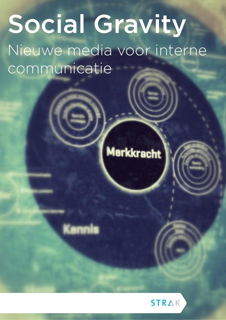 Social GravityNieuwe media voor internecommunicatie