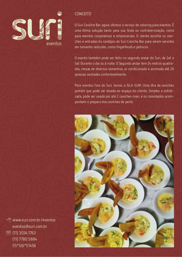 CONCEITO                            O Suri Ceviche Bar agora oferece o serviço de catering para eventos. É                ...