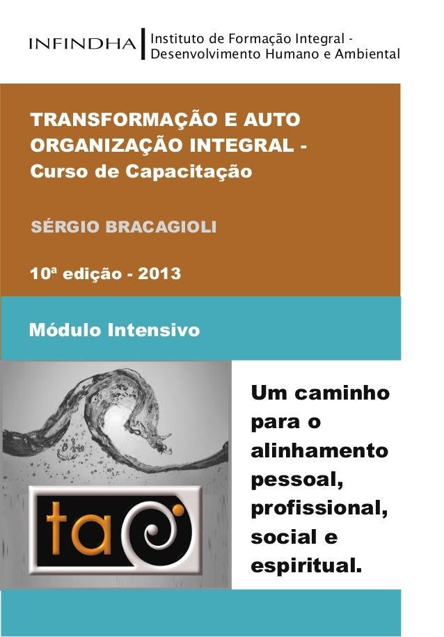 TRANSFORMAÇÃO E AUTO ORGANIZAÇÃO INTEGRAL - Curso de Capacitação Instituto de Formação Integral - Desenvolvimento Humano e...