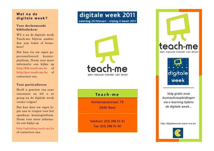 Wa t n a dedigitale week?Voor deelnemendebibliotheken:Wil u na de digitale weekTeach-me blijven aanbie-den aan leden of be...