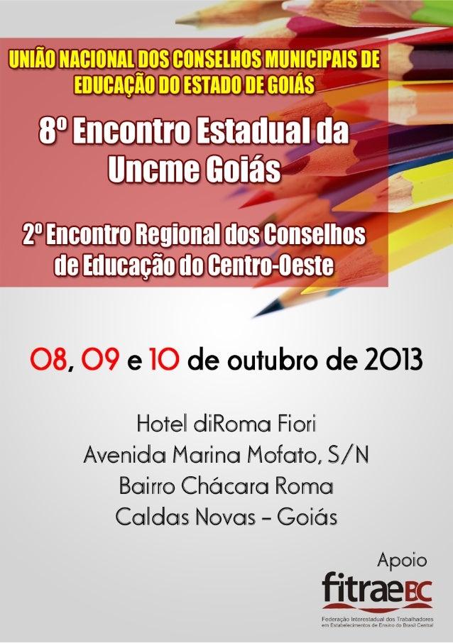 APRESENTAÇÃO  Neste ano preparatório para a Conferência Nacional de Educação, a Uncme Goiás assume o desafio de dialogar ...