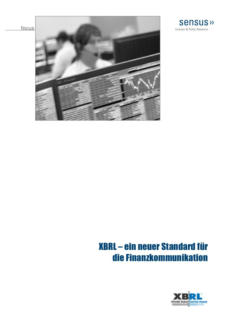 focus        XBRL – ein neuer Standard für           die Finanzkommunikation