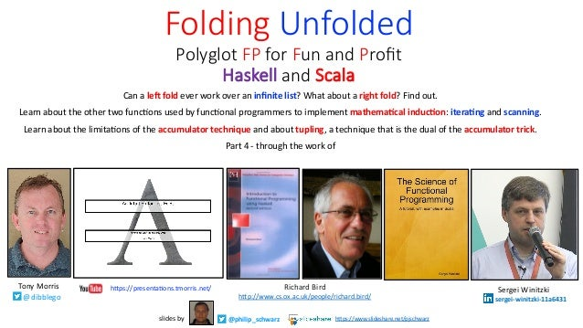 Can a le# fold ever work over an infinite list? What about a right fold? Find out. Learn about the other two func8ons used ...
