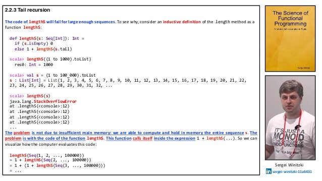 2.2.3 Tail recursion The code of lengthS will fail for large enough sequences. To see why, consider an inductive definitio...
