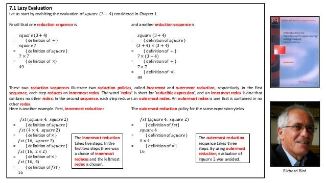 Richard Bird 7.1 Lazy Evaluation Let us start by revisiting the evaluation of 𝑠𝑞𝑢𝑎𝑟𝑒 (3 + 4) considered in Chapter 1. Reca...