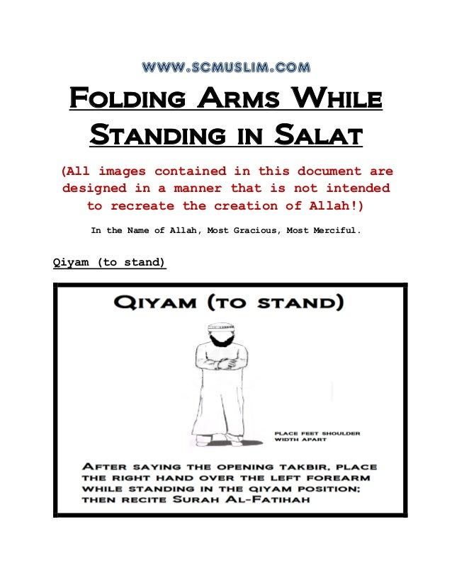 www.scmuslim.comFolding Arms WhileStanding in Salat(All images contained in this document aredesigned in a manner that is ...