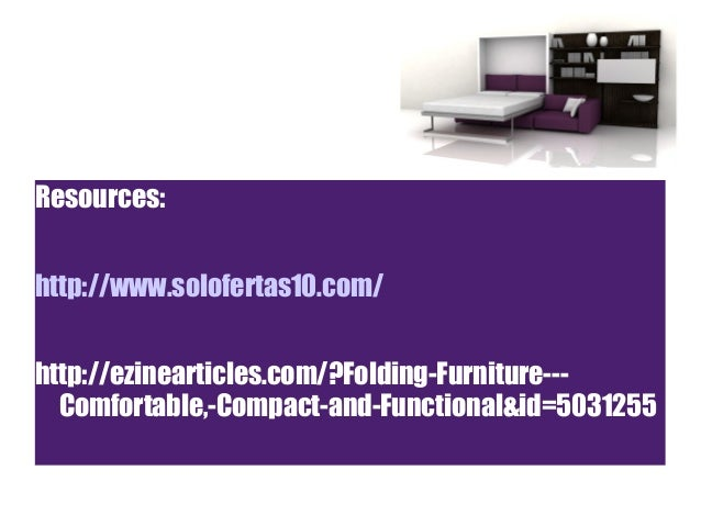 folding furniture comfortable compact and functional. Black Bedroom Furniture Sets. Home Design Ideas