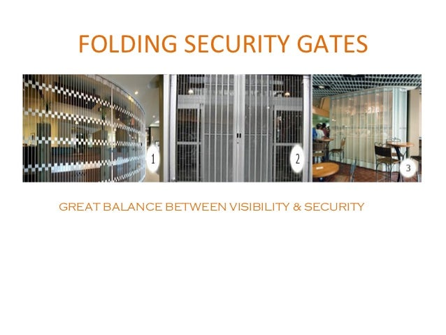 FOLDING SECURITY GATESGREAT BALANCE BETWEEN VISIBILITY & SECURITY